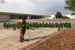 Chuyên cung cấp các dịch vụ dò tìm rò rỉ nước nhanh chóng tại TPHCM